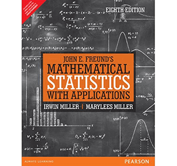 John E. Freund's Mathematical Statistics with Applications by Irwin Miller & Maryless Miller