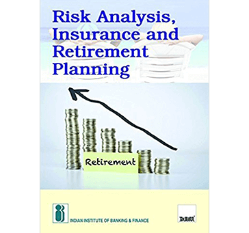 Risk Analysis,Insurance and Retirement Planning by Indian Institute of Banking & Finance