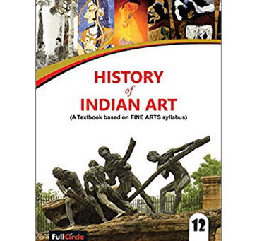 Buy History Of Indian Art (A Textbook Based On Fine Arts Syllabus) For Class 12