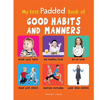 Buy My First Padded Book Of Good Habits And Manners: Early Learning Padded Board Books For Children