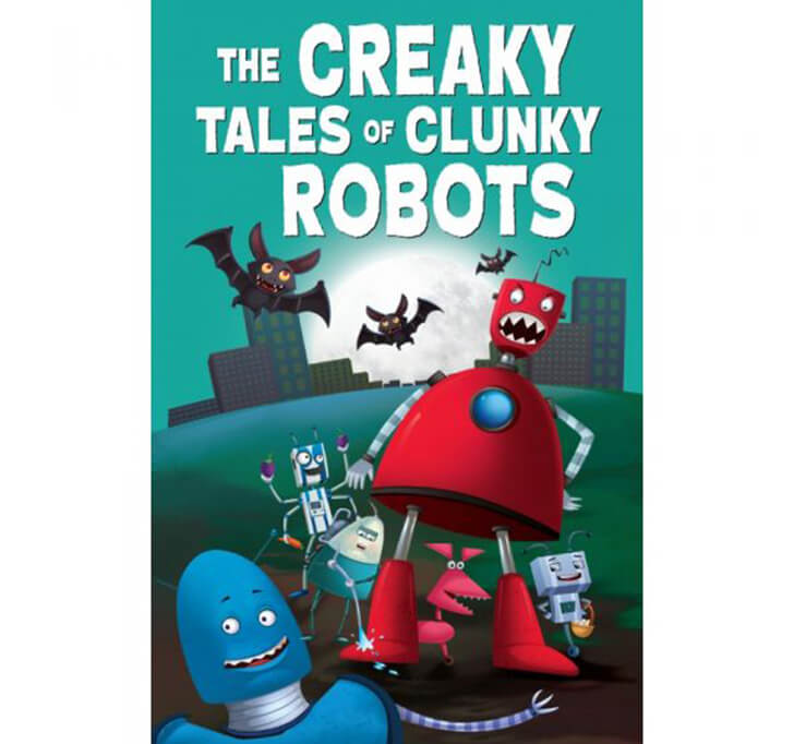 Buy The Creaky Tales Of Clunky Robots